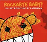 Rockabye Baby! Lullaby Renditions of Radiohead CD