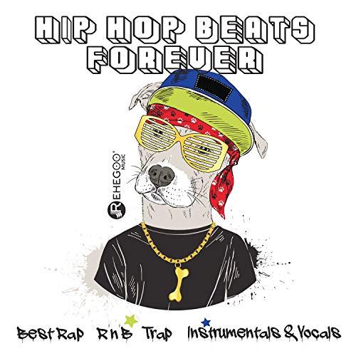 Hip Hop Beats Forever: Best Rap, R'n'B, Trap, Instrumentals & Vocals [Explicit]