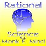 Rational Science Vol. IV | Monke E. Mind