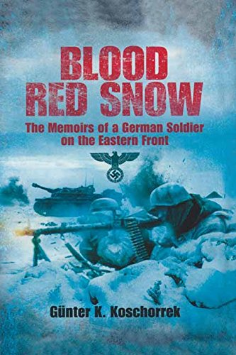 Blood Red Snow: The Memoirs of a German Soldier on the Eastern Front by [Koschorrek, Gunter]