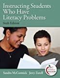 Instructing Students Who Have Literacy Problems (6th Edition) 6th Edition