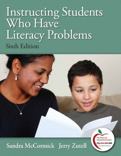 Instructing Students Who Have Literacy Problems (6th Edition)