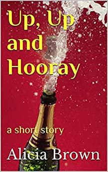 Up, Up and Hooray: a short story (Stan & Macy Book 2) by [Brown, Alicia]