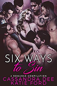 Six Ways to Sin: A Romance Compilation by [Dee, Cassandra, Ford, Katie]
