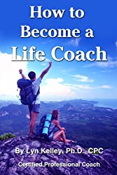 How to Become a Life Coach (English Edition)
