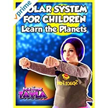 Tea Time with Tayla: Solar System for Children, Learn Planets