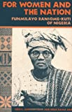 img - for For Women and the Nation: Funmilayo Ransome-Kuti of Nigeria book / textbook / text book