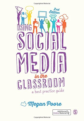 Using Social Media in the Classroom: A Best Practice Guide Second Edition