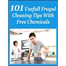 101 Useful Frugal Cleaning Tips With free chemicals