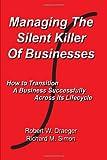 Managing the Silent Killer of Businesses, Richard M. Simon and Robert W. Draeger, 0595507913