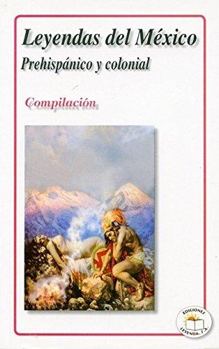 607766605X - SIN AUTOR: LEYENDA DEL MEXICO PREHISPANICO Y COLONI by COMPILACION - Libro