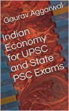 Indian Economy for UPSC and State PSC Exams (Indian Economy, UPSC)