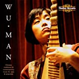 Wu Man: Chinese Traditional & Contemporary Music for Pipa and Ensemble