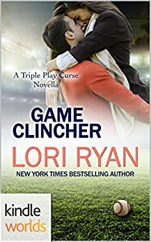 Game For Love: Game Clincher (Kindle Worlds Novella) (The Triple Play Curse Novellas Book 3) by [Ryan, Lori]