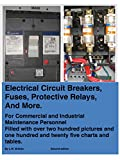 Electrical Circuit Breakers, Fuses, Protective Relays, and More
