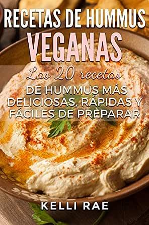 Recetas de hummus veganas: Las 20 recetas de hummus más ...