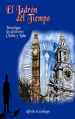El Ladrón del Tiempo (Aventuras de Chicha y Nabo nº 2) (Spanish Edition