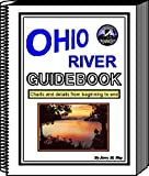 Ohio River Guidebook: Charts and Details from beginning to end