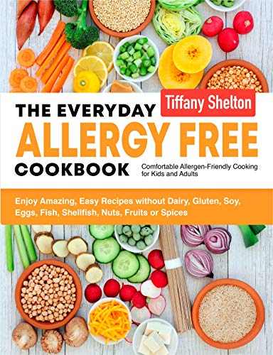 Halloween Smoothie Ideas (The Everyday Allergy Free Cookbook: Enjoy Amazing, Easy Recipes without Dairy, Gluten, Soy, Eggs, Fish, Shellfish, Nuts, Fruits or Spices. Comfortable Allergen-Friendly Cooking for Kids and)