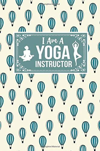 I Am A Yoga Instructor: Gift Journal Lined Notebook To Write ...