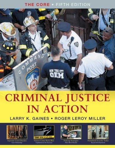 Study Guide for Gaines/Miller's Criminal Justice in Action: The Core, 5th