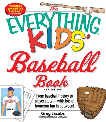 The Everything Kids' Baseball Book: From baseball history to player stats - with lots of homerun fun in between! ()