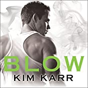 Blow: Tainted Love Duet Series #1 | Kim Karr