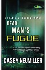 Dead Man's Fugue (Shattered Expanse) (Volume 1) Paperback