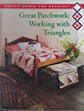 Better Homes and Gardens Great Patchwork, Better Homes and Gardens Editors, 0696000873