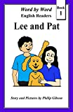 Lee and Pat: A Child's Introduction to Reading (Word by Word English Readers Book 1)