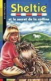 Sheltie, Tome 15 : Sheltie et le secret de la colline
