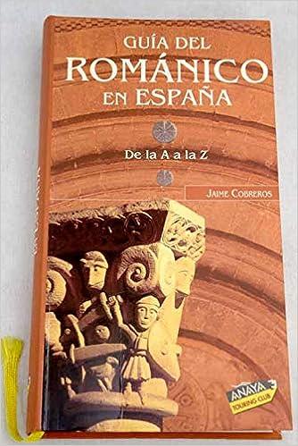 Guia del romanico en España (Guias Singulares): Amazon.es: Cobreros, Jaime: Libros