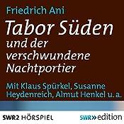 Tabor Süden und der verschwundene Nachtportier | Friedrich Ani