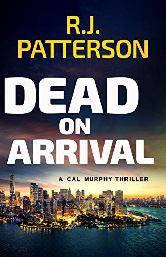 Dead on Arrival (A Cal Murphy Thriller Book 12)