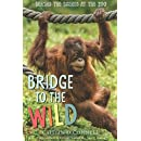 Bridge to the Wild: Behind the Scenes at the Zoo