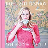 img - for [By Reese Witherspoon ] Whiskey in a Teacup (Hardcover) 2018 by Reese Witherspoon (Author) (Hardcover) book / textbook / text book