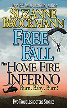 Free Fall & Home Fire Inferno (Burn, Baby, Burn): Two Troubleshooters Short Stories (Troubleshooters Shorts and Novellas Book 3) by [Brockmann, Suzanne]