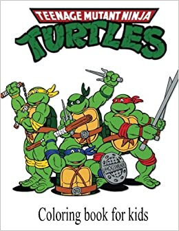 Coloring book for kids Teenage Mutant Ninja Turtles: Teenage Mutant ...