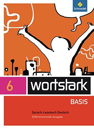 wortstark Basis - Differenzierende Allgemeine Ausgabe 2012: SprachLeseBuch 6