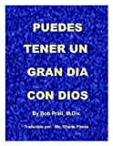 img - for Puedes tener un gran dia con Dios (Spanish Edition) book / textbook / text book