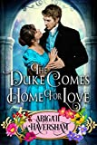 The Duke Comes Home for Love (Regency Romance)