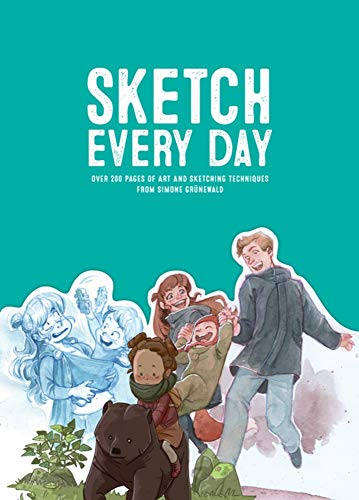 Sketch Every Day: 100+ Simple Drawing Exercises from Simone Grünewald por Simone Grunewald