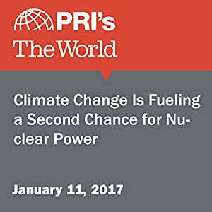 Climate Change Is Fueling a Second Chance for Nuclear Power