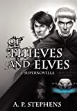 Of Thieves and Elves, A. P. Stephens, 1467513024