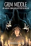 Grim Middle: An Aisling Grimlock Mystery Books 1-3
