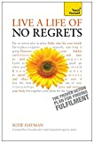 img - for Live a Life of No Regrets: A Teach Yourself Guide (Teach Yourself: Health & New Age) book / textbook / text book