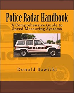 Police Radar Handbook A Comprehensive Guide to Speed Measuring Systems