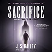 Sacrifice: The Chronicles of Servitude, Book 2 | J.S. Bailey