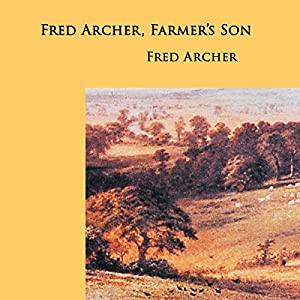 Fred Archer, Farmer's Son Audiobook