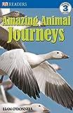 Amazing Animal Journeys (DK Readers: Level 3)